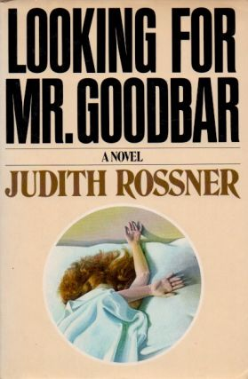 Looking for Mr. Goodbar. Judith Rossner
