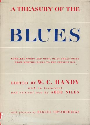 A Treasury of the Blues_ Complete Words and Music of 67 Great Songs from Memphis Blues to the...