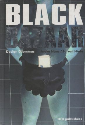 Black Bazaar_ Design Dilemmas. Ineke Hans, Ed van Hinte