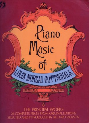 Piano Music of Louis Moreau Gottschalk. NA