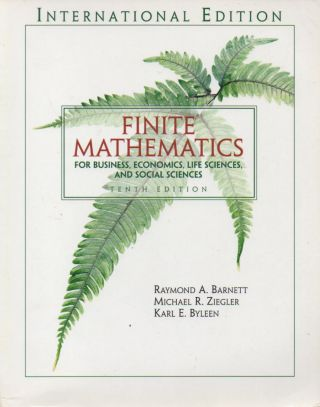 Finite Mathematics_ For Business, Economics, Life Sciences, And Social. Raymond A. Barnett,...