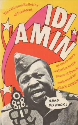 The Collected Bulletins of President Idi Amin. Alan Coren, Chic Jacob, Glyn Rees, ills
