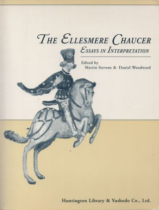 The Ellesmere Chaucer_ Essays in Interpretation. Martin Stevens, Daniel Woodward