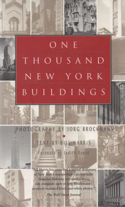 One Thousand New York Buildings. Bill Harris, Jorg Brockmann, photos