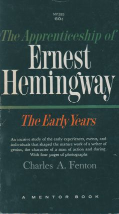 The Apprenticeship of Ernest Hemingway_The Early Years. Charles A. Fenton