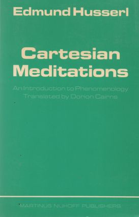 Cartesian Meditations_ An Introduction to Phenomenology. Edmund Husserl, Dorion Cairns, trans