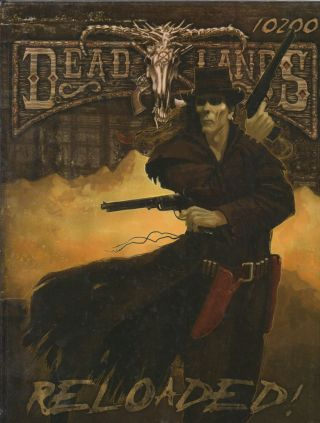 Deadlands_ The Weird West _ Reloaded. Shane Lacy Hensley, BD Flory
