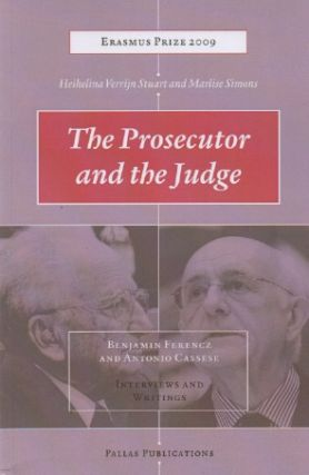 The Prosecutor and the Judge_ Benjamin Ferencz and Antonio Cassese_ Interviews and Writings....