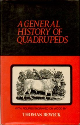 A General History of Quadrupeds _ With Figures Engraved on Wood. Thomas Bewick
