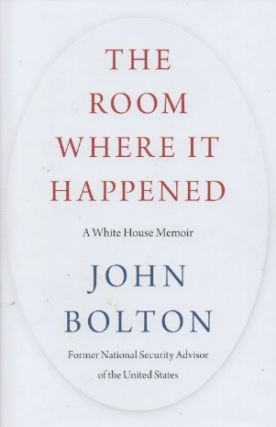The Room Where it Happened_ A White House Memoir. John Bolton