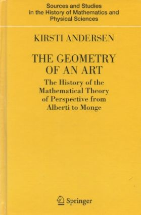 The Geometry of an Art_ The History of the Mathematical Theory of Perspective from Alberti to Monge