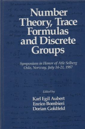 Number Theory, Trace Formulas and Discrete Groups_ Symposium in Honor of Atle Selberg Oslo,...
