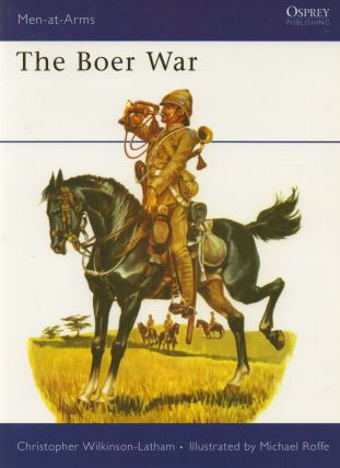 The Boer War. Chrsitopher Wilkinson Latham, Michael Roffe, ills