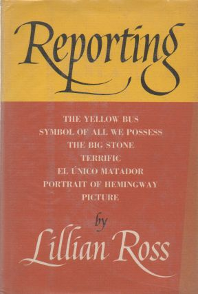 Reporting. Lillian Ross