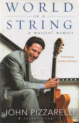World on a String_ A Musical Memoir. John Pizzarelli, Joseph Cosgriff