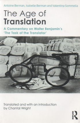 The Age of Translation_ A Commentary on Walter Benjamin's 'The Task of the Translator'. trans,...