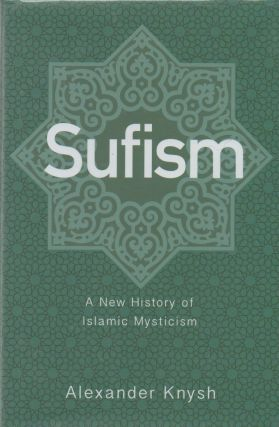 Sufism_ A New History of Islamic Mysticism