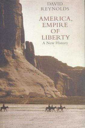 America, Empire of Liberty__A New History. David Reynolds