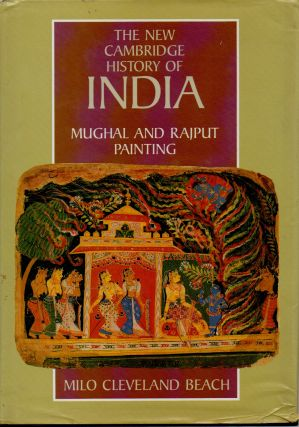 The New Cambridge History of India _ Mughal and Rajput Painting. Milo Cleveland Beach