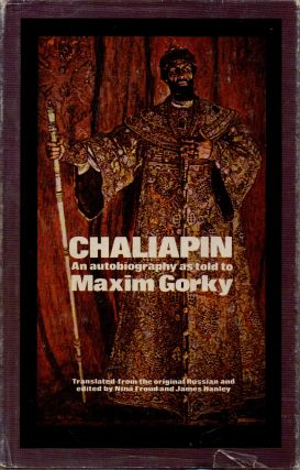 Chaliapin, An Autobiography as told to Maxim Gorky. Maxim Gorky