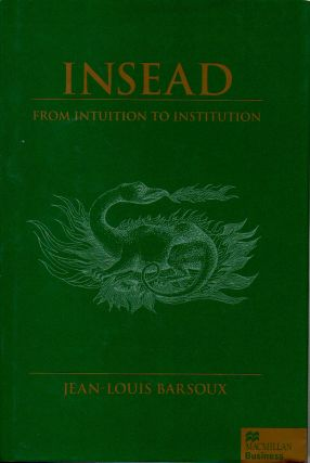 Insead _ Fron Intuition to Institution. Jean-Louis Barsoux