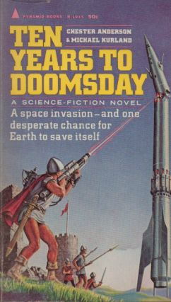 Ten Years to Doomsday. Chester Anderson, Michael Kurland