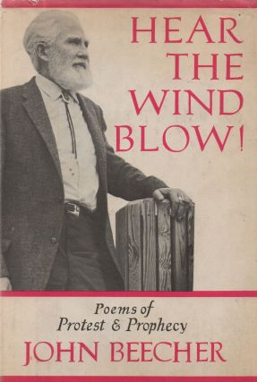 Hear the Wind Blow!_ Poems of Protest & Prophecy. John Beecher, Maxwell Geismar, intro