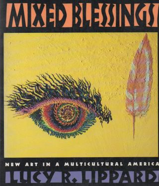 Mixed Blessings_ New Art in a Multicultural America. Lucy R. Lippard