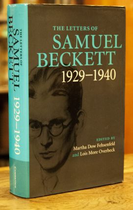 The Letters of Samuel Beckett_ 1929-1940. Samuel Beckett, Martha Dow Fehsenfeld, Lois More Overbeck