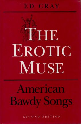 The Erotic Muse _ American Bawdy Songs. Ed Cray