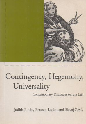 Contingency, Hegemony, Universality _ Contemporary Dialogues on the Left. Judith Butler, Ernesto...