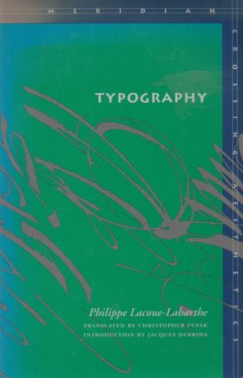 Typography _ Mimesis, Philosophy, Politics. Philippe Lacoue-Labarthe, Christopher Fynsk, Jacques...