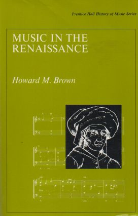 Music in the Renaissance. Howards M. Brown