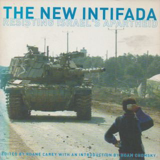 The New Intifada_ Resisting Israel's Apartheid. Roane Carey, Noam Chomsky, intro