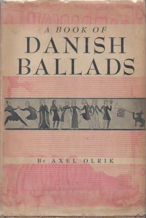 A Book of Danish Ballads. Axel Olrik
