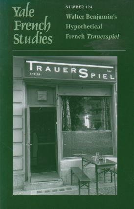 Yale French Studies_ Number 124_ Walter Benjamin's Hypothetical French Trauerspiel. Hall...