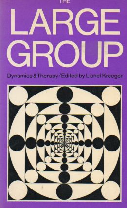 The Large Group_ Dynamics & Therapy. Lionel Kreeger, text