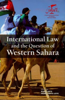 International Law and the Question of Western Sahara. Karin Arts, Pedro Pinto Leite