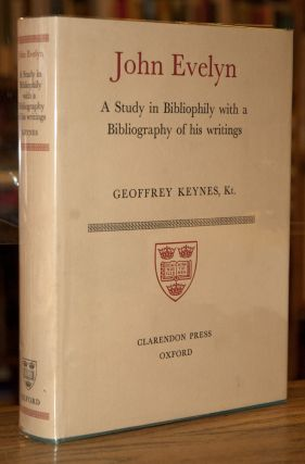 John Evelyn _ A Study in Bibliophily with a Bibliography of his Writings. Geoffrey Keynes