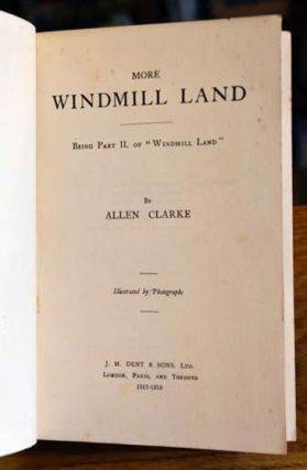 """More Windmill Land:. Being Part II of """"Windmill Land"""""""