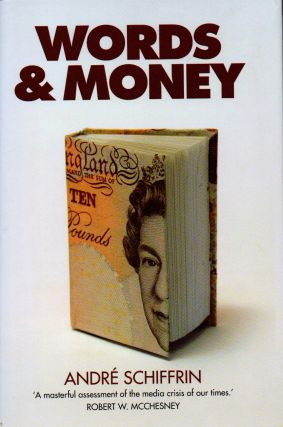 Words & Money. Andre Schiffrin