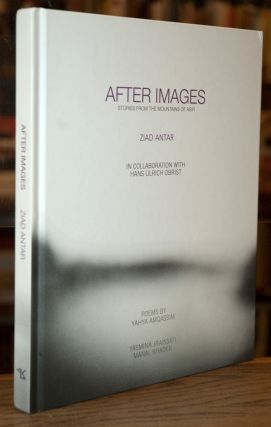 After Images_ Stories from the Mountain of Asir. Ziad Antar, Hans Ulrich Obrist, Yahya Amqassim,...