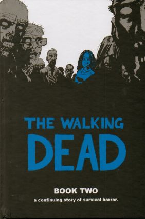 The Walking Dead_ Book Two. Robert Kirkman, Charlie Adlard, ills