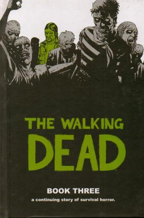 The Walking Dead_ Book Three. Robert Kirkman, Charlie Adlard, ills