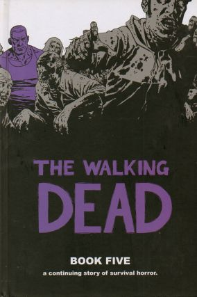 The Walking Dead_ Book Five. Robert Kirkman, Charlie Adlard, ills