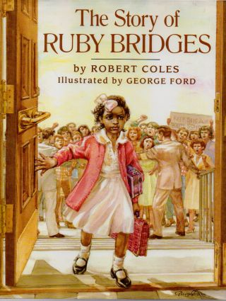 The Story of Ruby Bridges. Robert Coles