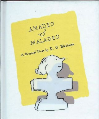 Amadeo and Maladeo: A Musical Duet. R. O. Blechman