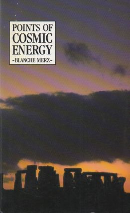 Points of Cosmic Energy. Blanche Merz, Michele Carter Burdet, trans