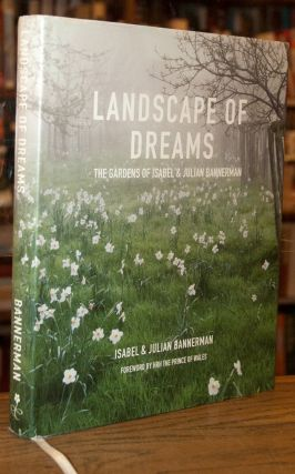 Landscape of Dreams _ The Gardens of Isabel & Julian Bannerman. Isabel Bannerman, Julian, Prince...