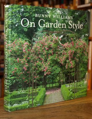 On Garden Style. Bunny Williams